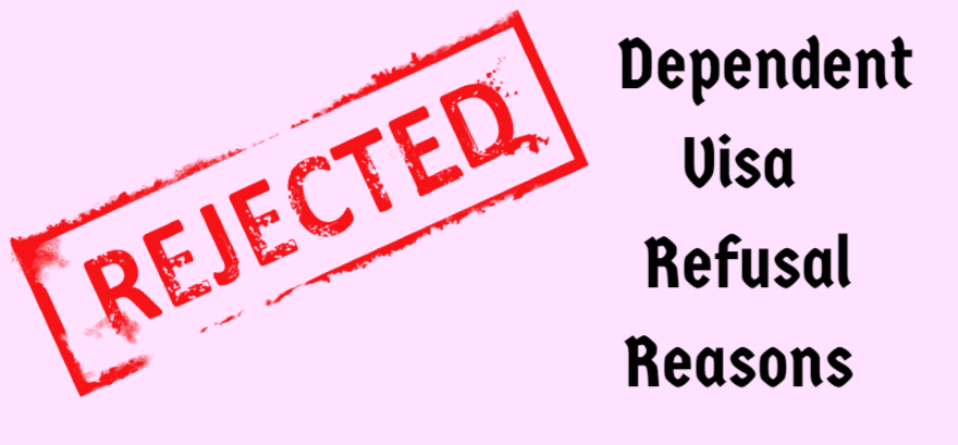 Main Reasons of Refusal in Spouse Dependent Visa Cases