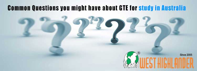 Common Questions you might have about GTE for study in Australia