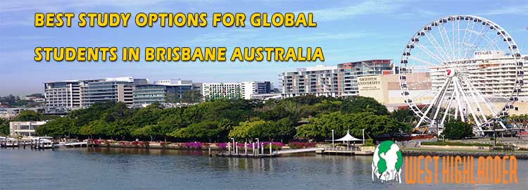 BEST STUDY OPTIONS FOR GLOBAL STUDENTS IN BRISBANE AUSTRALIA