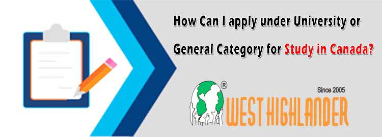 How Can I apply under University or General Category for Study in Canada?